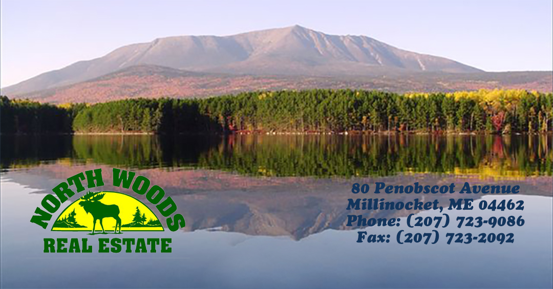 North Woods Real Estate Millinocket Maine